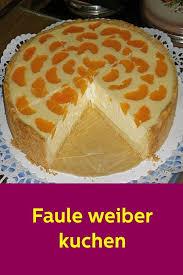 faule kuchen weiber easy cake easy cake faule
