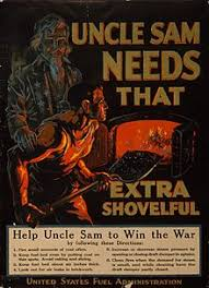 Poster By The United States Fuel Administration During World War One Uncle Sam Needs That Extra Shovelful