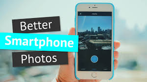 How To Take Better With Your Smartphone iPhone Android