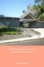 100 Eichler Landscaping Homes A New Way Of Living For The Future Aamodt Plumb