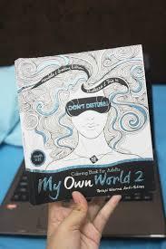Apasih Buku My Own World 2 Jadi Wolrd Sebenernya Termasuk Dalam Jenis Mewarnai Dan Lebih Tepatnya Coloring Book For Adults