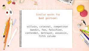 bad person synonyms similar word for bad person