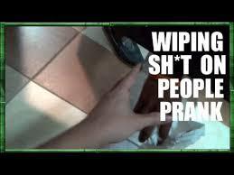 wiping sh t on people prank original youtube