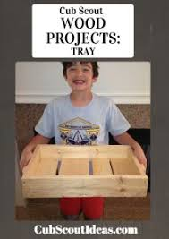 Cub Scout Wood Projects Build A Tray