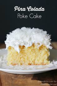 Pina Colada Poke Cake Classy Clutter