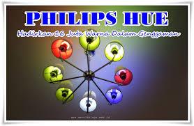 philips hue hadirkan 16 juta warna dalam genggaman kata