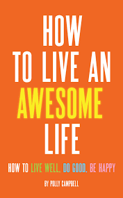 How to Live an Awesome Life eBook by Polly Campbell