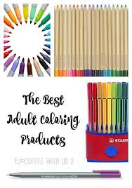 Find Out The Best Adult Coloring Products From Books To Pencils Gel Pens And Markers What You Should Be Using
