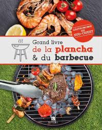 barbecue a la plancha grand livre de la plancha et du barbecue relié collectif