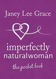 Imperfectly Natural Woman The Pocket Book By Grace Janey Lee