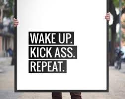 Printable Art Typography Poster Wake Up Kick Ass Repeat Motivation Print