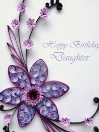 Paper Quilling Happy Birthday Daughter Card Quilled Handmade Flowers