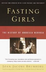 Fasting Girls The History Of Anorexia Nervosainfo Outline