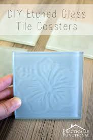 how to make etched glass tile coasters tile coasters coasters