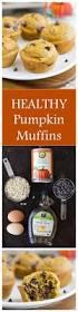 Panera Pumpkin Muffin Nutrition by Healthy Flourless Pumpkin Muffins Recipe Glutenfree Muffin