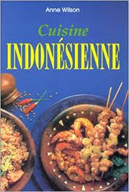 cuisine indonesienne cuisine indonesienne wilson 9783895083266 amazon com books