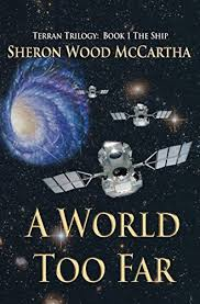 A World Too Far Terran Trilogy Book 1 On Kindle