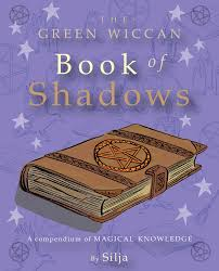 The Green Wiccan Book of Shadows Book by Silja