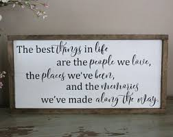 The Best Things In Life Are People We Love Places Weve