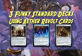 artifact deck mtg 2017 3 new standard decks using aether revolt cards for you to try