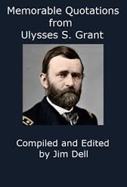 Memorable Quotations From Ulysses S Grant