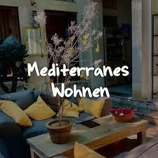 80 mediterranes wohnen ideen wohnen diy inspiration wohnung