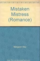 Title Mistaken Mistress Romance Authors Margaret Way ISBN 0 263 17539 1 978 4 UK Edition Publisher Mills Boon