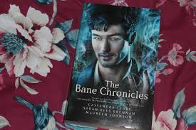 The Bane Chronicles By Cassandra Clare Sarah Rees Brennan And Maureen Johnson A Review Bookswithbex