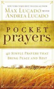 Pocket Prayers 40 Simple That Bring Peace And Rest By Max Lucado Paperback