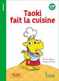 cuisine fait livre taoki et compagnie cp taoki fait la cuisine album 1