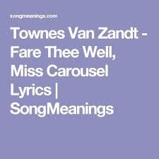 Townes Van Zandt Fare Thee Well Miss Carousel Lyrics