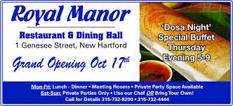 Royal ManorDosa NightSpecial BuffetThursdayEvening 5 9Restaurant Dining Hall1 Genesee Street New