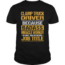 100 Clamp Truck Driver Buy Personalised Tshirt Online The Loves Ofs
