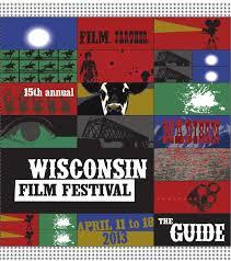 2013 Wisconsin Film Festival Guide By