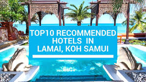 100 Top 10 Resorts Koh Samui Recommended Hotels In Lamai YouTube
