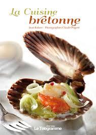 cuisine bretonne traditionnelle la cuisine bretonne éditions sud ouestéditions sud ouest