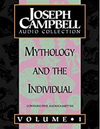 Joseph Campbell Collection Mythology And The Individual Volume 1 Audio