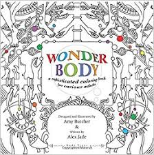 Amazon Wonder Body A Sophisticated Coloring Book For Curious Adults 9780985207519 Amy Butcher Alex Jade Books