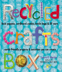 Handmade Craft From Waste Material For Kids Lovely Recycled Crafts Box Laura C Martin Amazon Books