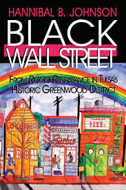 Black Wall Street: From Riot To Renaissance In Tulsa's Historic ...