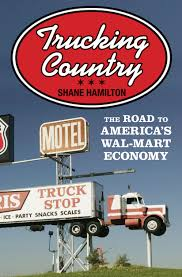 Trucking Country: The Road To America's Wal-Mart Economy (Politics ... Cedar Park Lands Transportation Startup Company City To Gain 230 A Hshot Truckers Guide Getting A Cdl Warriors Heavy Haul Trucking Sts History Of The Trucking Industry In United States Wikipedia Welcome Truckingtuesday This Week We Have Lynda Dawn Truck Driving Jobs Refrigerated Freight Services Storage Yakima Wa An Old Cabover Country Trucker Buddy Provides Grants To Classrooms Across Country Cr England Schools Transportation Driver Shortage Raises Shipping Costs Route 80trucking Across Learning How Drive An 18