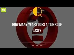 how many years does a tile roof last