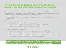 bureau de change suisse la promesse de b sharpe pour réduire drastiquement les frais de chang