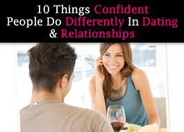 10 Things Confident People Do Differently In Dating And Relationships Post Image