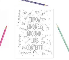 Printable Coloring Page Throw Kindness Around Like Confetti Kids Girls Room Decor Party Activity
