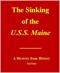 the sinking of the u s s maine a mystery from history by tim yoder