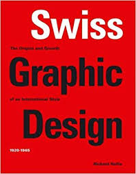 Swiss Graphic Design The Origins And Growth Of An International Style 1920 1965 Richard Hollis 9780300106763 Amazon Books