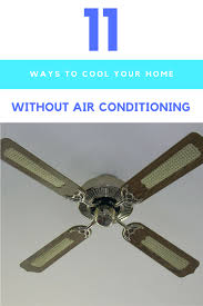 Summertime Ceiling Fan Direction by 11 Ways To Cool Your Home Without Air Conditioning