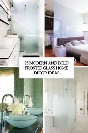 100 Modern Home Interior Ideas 25 And Bold Frosted Glass Decor DigsDigs