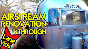 100 Airstream Trailer Restoration AIRSTREAM RESTORATION WALKTHROUGH